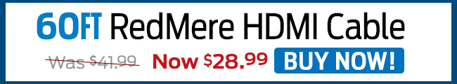 60ft. RedMere HDMI Cable - Buy Now!