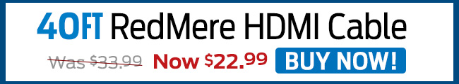 40ft. RedMere HDMI Cable - Buy Now!