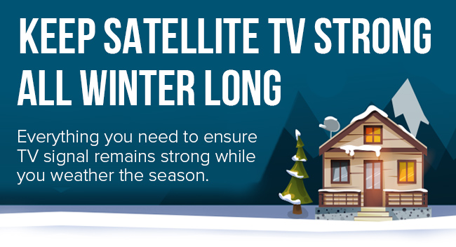 Keep Satellite TV Strong All Winter Long - The Solid Signal Blog