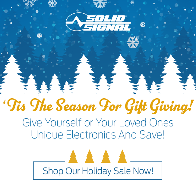 Shop Our Holiday Sale And Give Yourself or Your Loved Ones Unique Electronics!