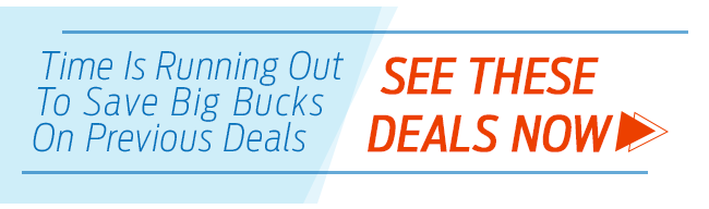 Time Is Running Out -- Click Here To See Previous Deals!