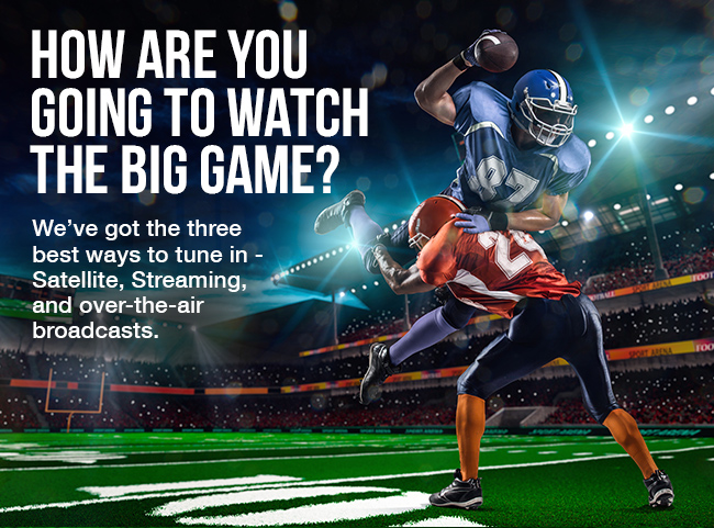 3 Ways to Watch the Big Game This Year - The Solid Signal Blog